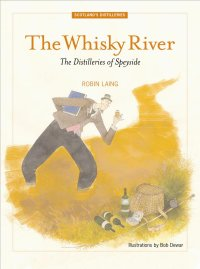 Robin Laing: The Whisky River